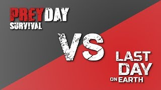 Last Day on Earth Survival vs Prey Day Survival. LDOE vs Prey Day