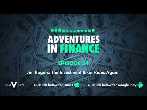 Adventures in Finance Episode 34 - Jim Rogers: The Investment Biker Rides Again