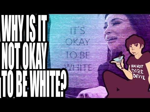Why is it Not Okay to be White?