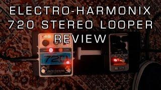 Looper Electro-Harmonix 720 review