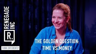 Renegade Inc: The Golden Question - Time v Money