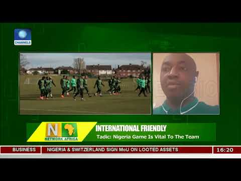 Nigeria-Serbia Game Vital To Super Eagles - Media Officer |Network Africa|