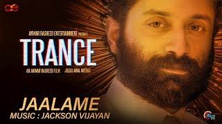 TRANCE | Jaalame Video Song | Fahadh Faasil | Jackson Vijayan | Anwar Rasheed | Official