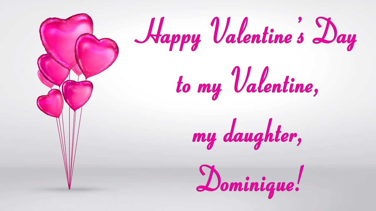Happy Valentineu0027s Day, To My Daughter, Dominique!   YouTube