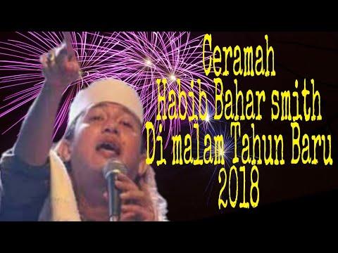 """Ceramah Habib Bahar bin smith"" diMalam Tahun Baru 2018"