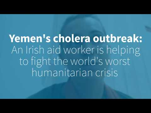 An Irish air worker battling Yemen's cholera outbreak