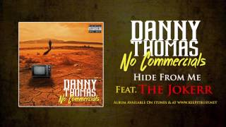 Danny Thomas - Hide From Me (Feat. The Jokerr)