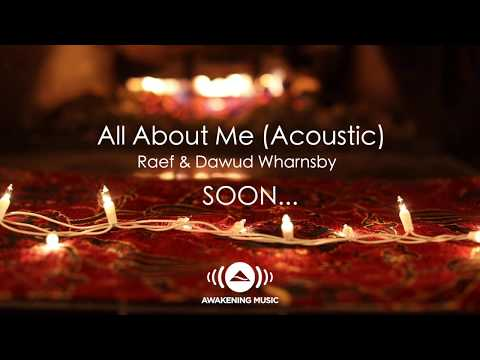 Raef & Dawud Wharnsby - All About Me (Trailer)