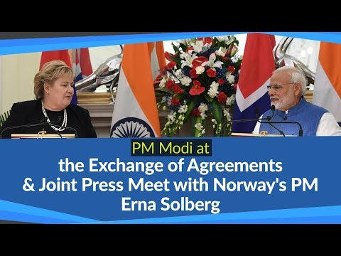 PM Modi at the exchange of agreements & Joint Press Meet with Norway's PM Erna Solberg | PMO
