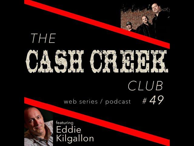 The Cash Creek Club #49 (special guest Eddie Kilgallon) Country Music Talk Show