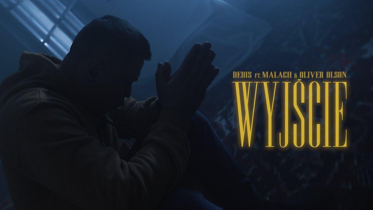 Dedis ft. Małach, Oliver Olson - Wyjście (prod. Flame)