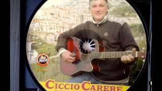 Ciccio Carere - Bella Figghiola Passati Deccà