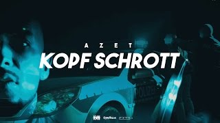 AZET - KOPF SCHROTT prod. by SOTT & VETERAN & ZEEKO (OFFICIAL 4K VIDEO)