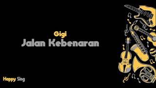 Jalan Kebenaran - Gigi (Karaoke Minus One Tanpa Vokal dengan Lirik)