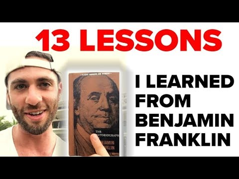 13 Lessons I Learned From Benjamin Franklin's Biography (model These Lessons)