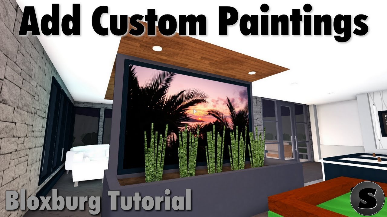 How To Add Custom Paintings On Bloxburg
