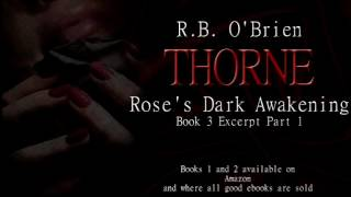 THORNE: Rose's Dark Awakening (coming soon) Excerpt