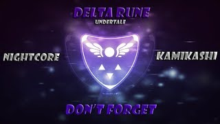 Nightcore Delta Rune Ending Song Don 39 t Forget Lyrics Undertale 2.mp3