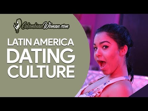 Latin America Dating Culture | Colombian Woman