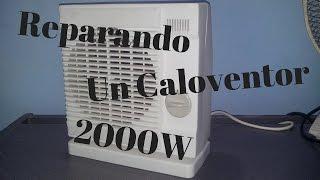 Reparación Caloventor 2000W Por Muy Poco Dinero