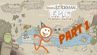 Friend's Journey - Draw a Stickman: EPIC - Part 1