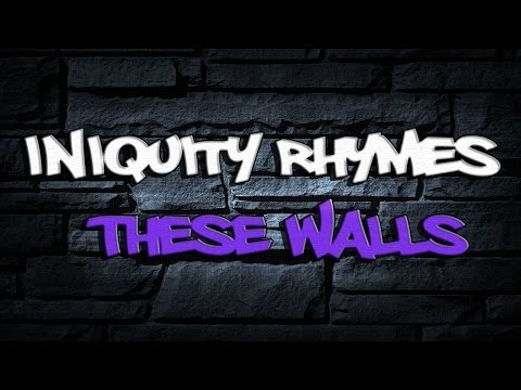RAP ♪ These Walls | Iniquity Rhymes