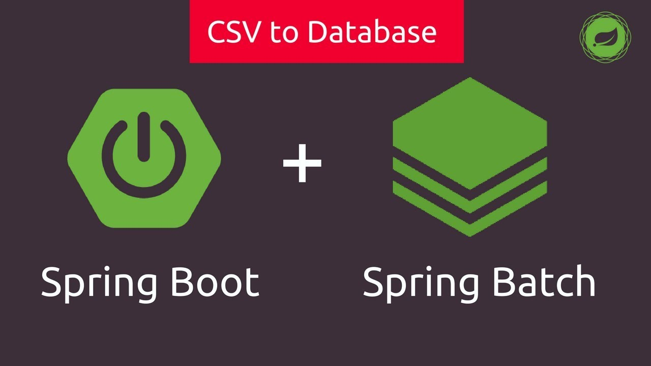 Spring Batch in Spring Boot | CSV to Database | Tech Primers