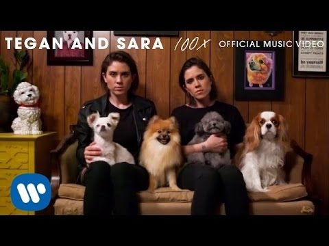 Tegan and Sara - 100x [OFFICIAL MUSIC VIDEO]