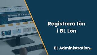 Registrera lön i löneprogrammet BL Lön
