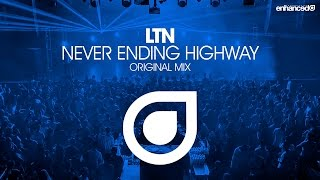LTN - Never Ending Highway (Original Mix) [OUT NOW]