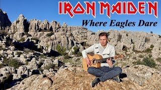 Where Eagles Dare (IRON MAIDEN) Acoustic - Classical Fingerstyle Guitar by Thomas Zwijsen