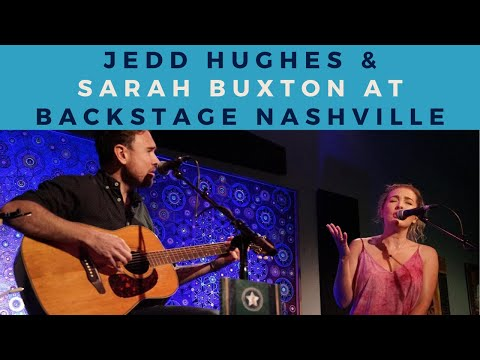 Jedd Hughes and Sarah Buxton perform at Backstage Nashville!