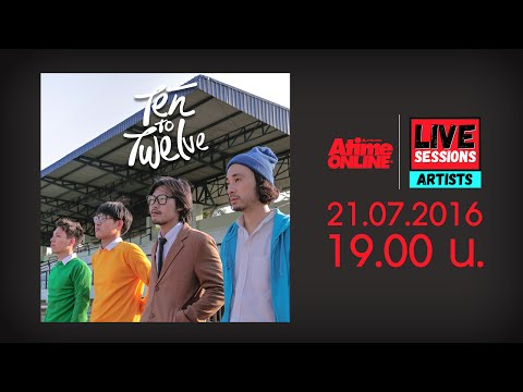 AtimeOnline Live! Sessions : Artists : Ten To Twelve