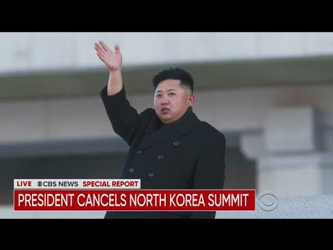 CBS News Special Report: Trump Cancels Summit With North Korea