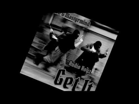 """Audio Boyz - """"Get It"""" Ft. EVO & MastrMynd"""