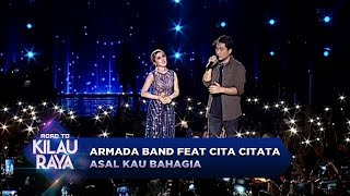 Dikelilingi Cahaya Indah, Armada Band feat Cita Citata [ASAL KAU BAHAGIA] - RTKR (23/9)