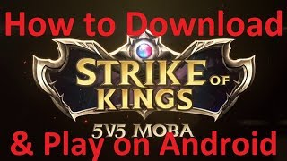 How to Download & Play Strike of Kings on an Android Device Worldwide