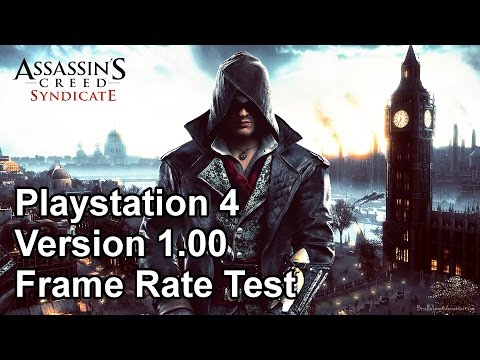 Assassin's Creed Syndicate Playstation 4 Version 1.00 Frame Rate Test