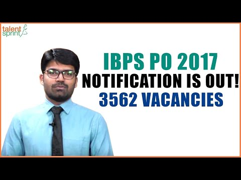 IBPS PO Notification 2017 : Detailed Analysis | Important Dates | Eligibility Criteria | Syllabus