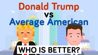 Donald Trump vs Average American - Who Is Better - Celebrity / Presidential Comparison
