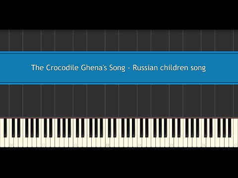 The Crocodile Ghena's Song - Russian children song (Piano Tutorial)