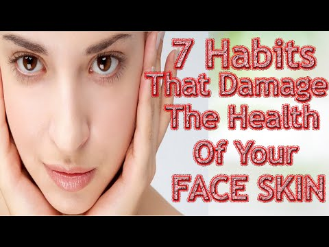 Habits that Damages the Health of your Skin | 7 Bad & Harmful Habits |Solution To avoid These Habits