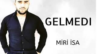 Miri Isa ft Sehla Elmanli - Gelmedi (2019