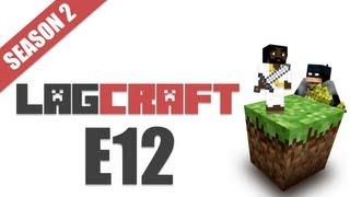 LAGCraft S2E12 -- [Jeff's POV LAGTV2]