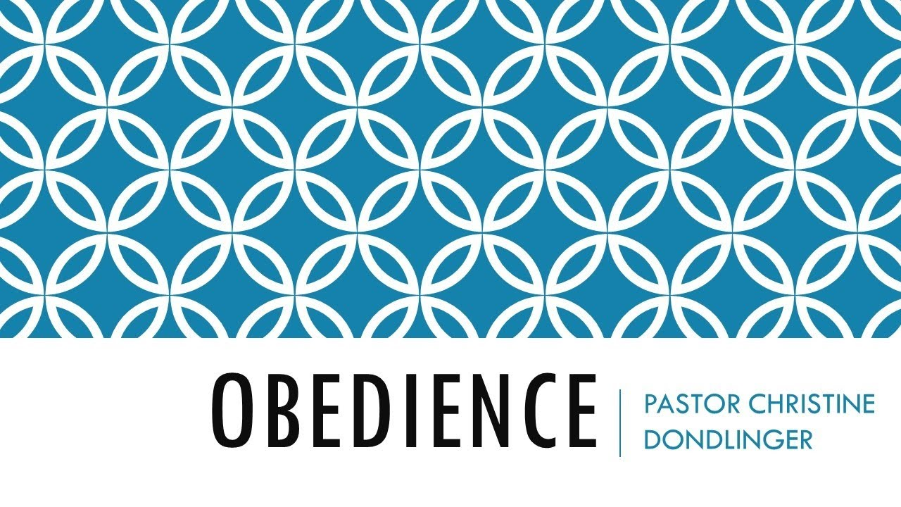 Obedience: Pastor Christine