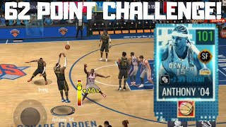 101 CARMELO ANTHONY 62 POINT CHALLENGE IN NBA LIVE MOBILE 20!!!