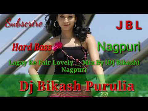 New Nagpuri Dj Songs 2019 Lagay Ke Fair Lovely __ Mix By (Dj Bikash) Nagpuri