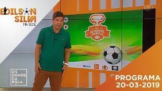 Os Donos Da Bola Rio 20 03 19   Íntegra
