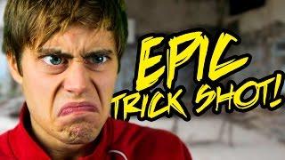 EPIC TRICK SHOT