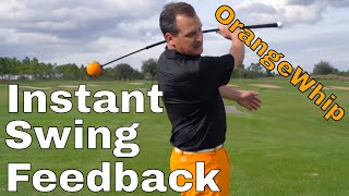 INSTANT SWING FEEDBACK WITH ORANGE WHIP